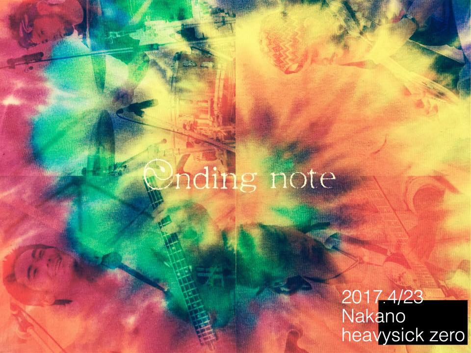 2017.04.23(sun) - 『ending note presents -FAR EAST』at 中野heavysick ZERO